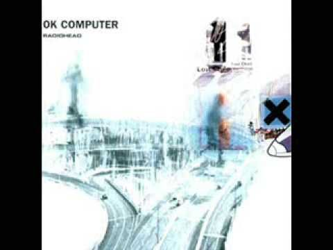 Radiohead Ok Computer 04 Exit Music For A Film Ok Computer Radiohead Radiohead Exit Music