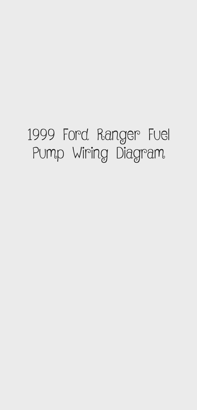 1999 Ford Ranger Fuel Pump Wiring Diagram | Ford ranger ...