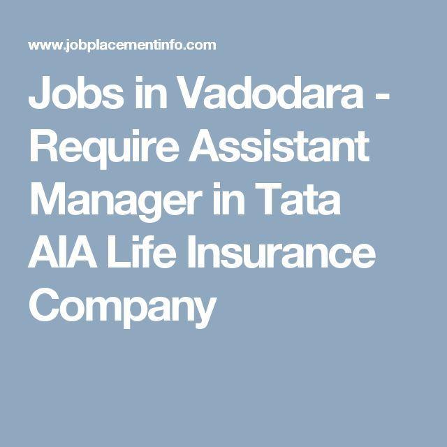 Cool Life insurance quotes 2017 Jobs in Vadodara - Require - assistant manager job description