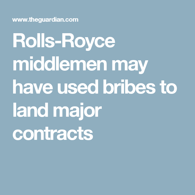 Rolls-Royce middlemen may have used bribes to land major contracts