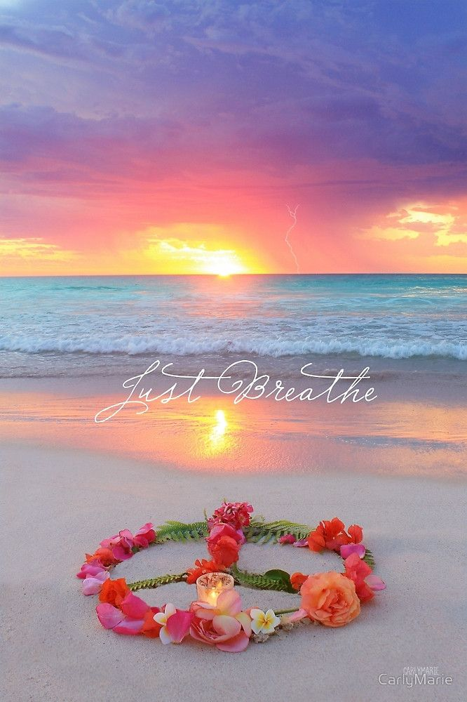 Just Breathe by CarlyMarie Peace and love, Peace, Beach