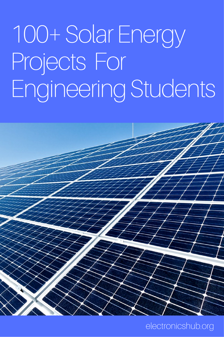100 Solar Energy Projects For Engineering Students Solar Energy Projects Energy Projects Solar