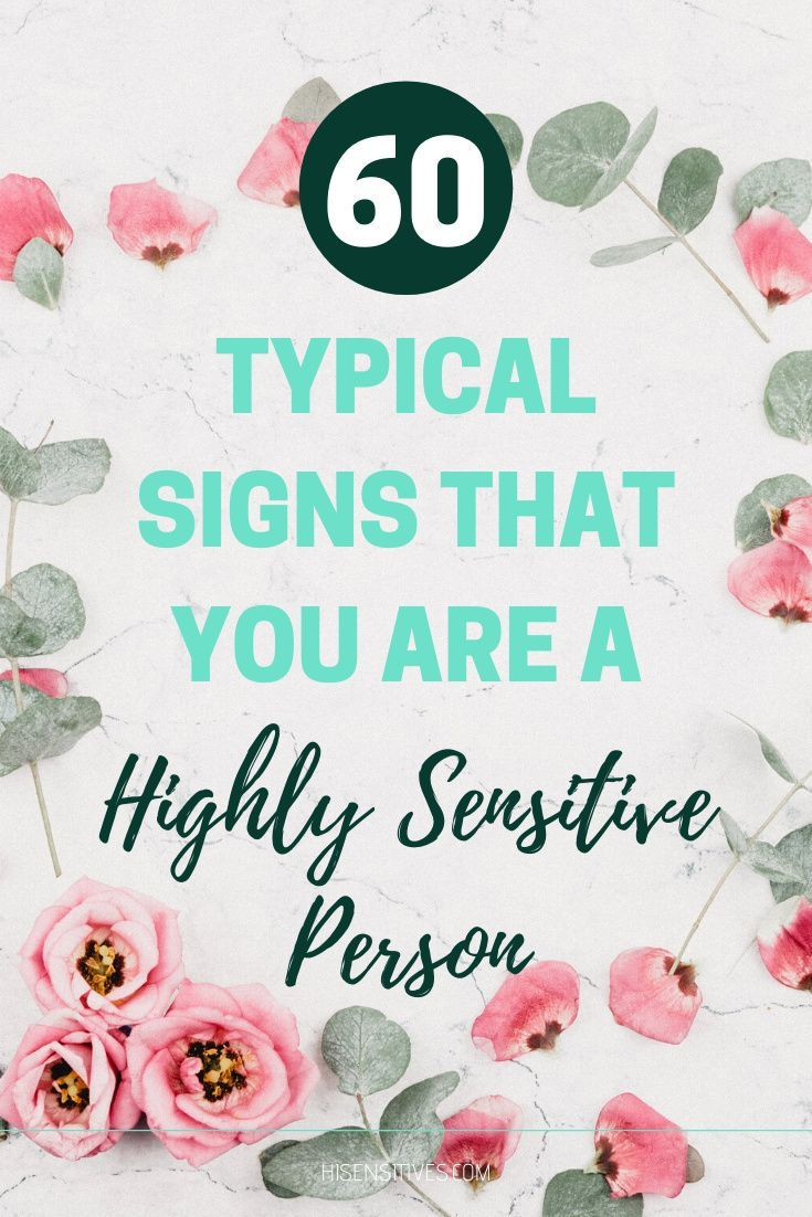 60 Signs That You Are A Highly Sensitive Person