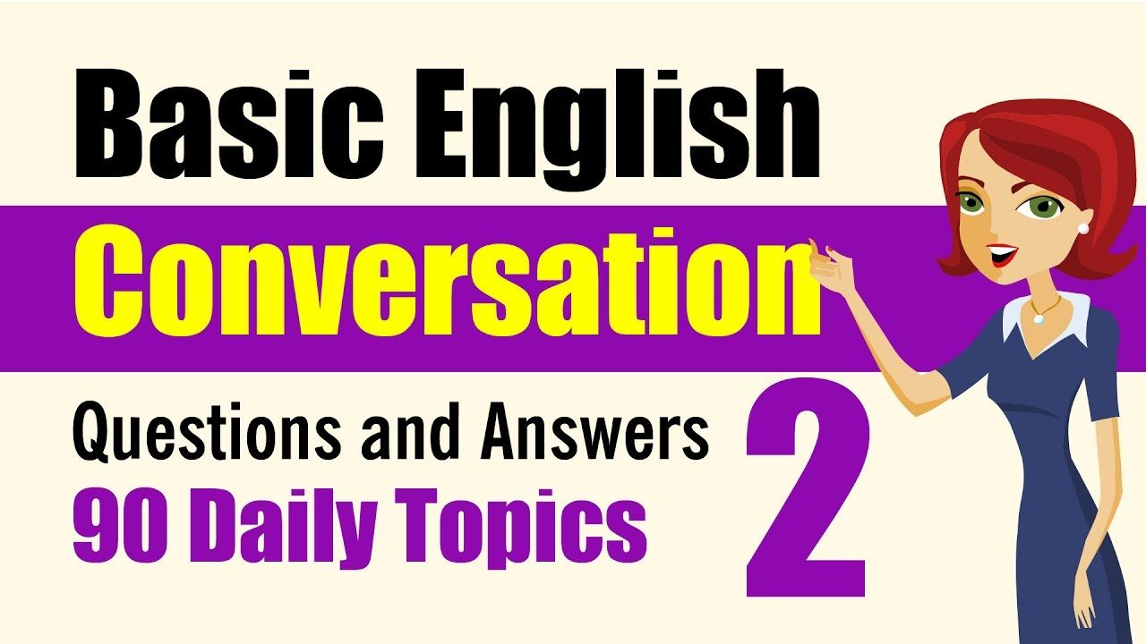 Basic English Conversation Q A 90 Daily Topics Part 2 Youtube