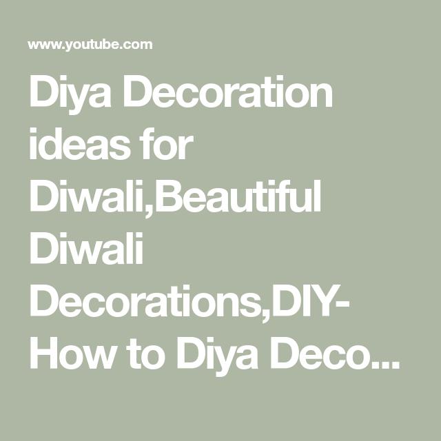 Diya Dekorationsideen für Diwali, schöne Diwali Dekorationen, DIY- How to Diya ... # schöne #...