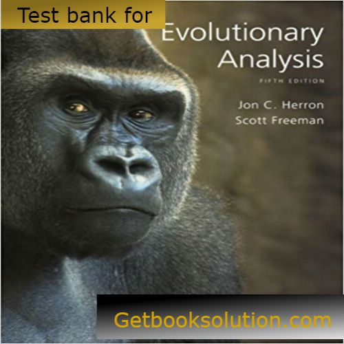 Test bank for evolutionary analysis 5th edition of scott freeman test bank for evolutionary analysis 5th edition of scott freeman download evolutionary analysis 5th edition of scott freeman test bank pdf 9780321616678 fandeluxe Images
