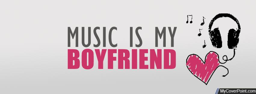 Music Is My Boyfriend | FB Covers | Pinterest | Boyfriends and ...