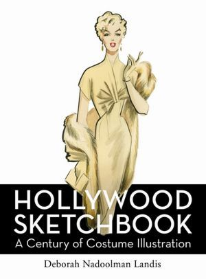 'Hollywood Skecthbook: A Century of Costume Illustration'