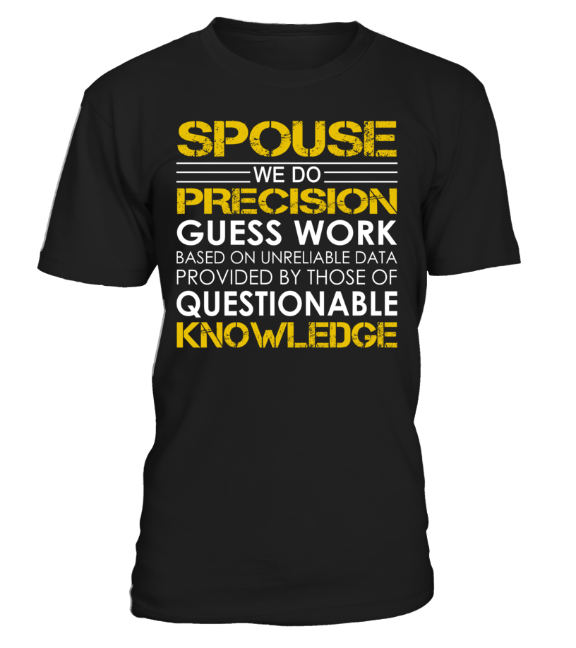 Spouse - We Do Precision Guess Work