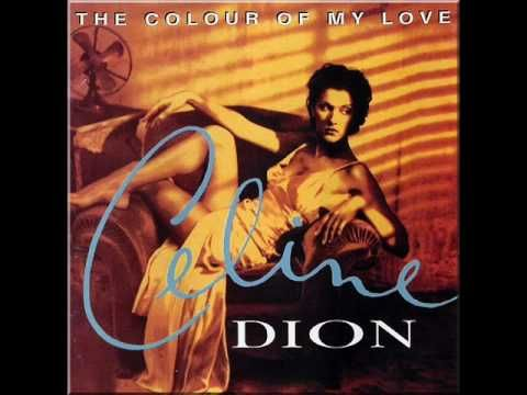 Celine Dion - The Colour Of My Love-my FAVORITE,FAVORITE album she EVER made. Every song is meaningful.