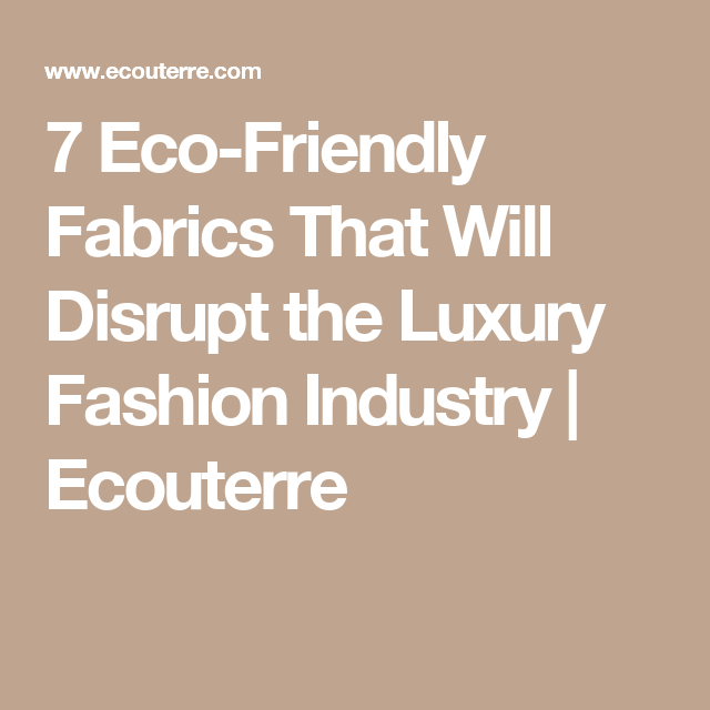 Custom Power Point  Ecofriendly Fabrics That Will Disrupt The Luxury Fashion Industry   Ecouterre Cheap Ghost Writer Services also Who Can Help Me Create A Business Plan  Ecofriendly Fabrics That Will Disrupt The Luxury Fashion Industry  Computer Science Essay