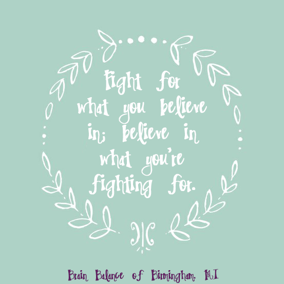 Fight For What You Believe In Believe In What Youre Fighting For