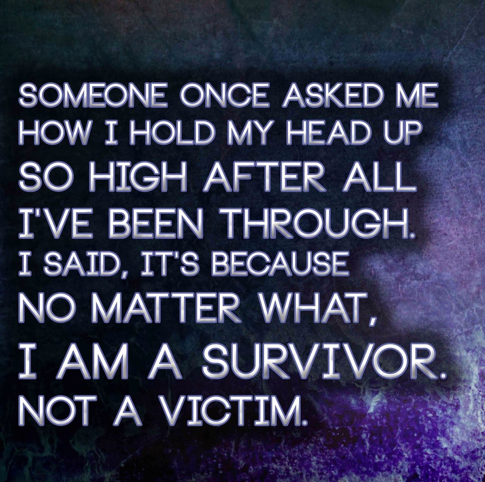 Positive Quotes Life Im A Survivor Life Quotes Quotes Positive Quotes Quote Life Quote