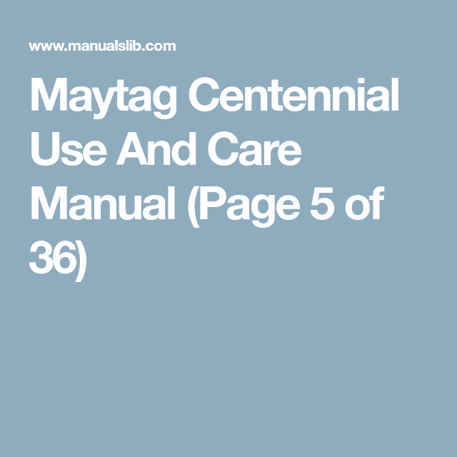 Maytag Centennial Use And Care Manual Page 5 Of 36 Maytag Centennial Washer Maytag Maytag Washers