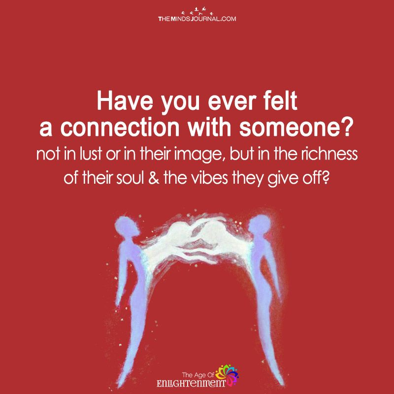 Have You Ever Felt A Connection With Someone | Relationships ...