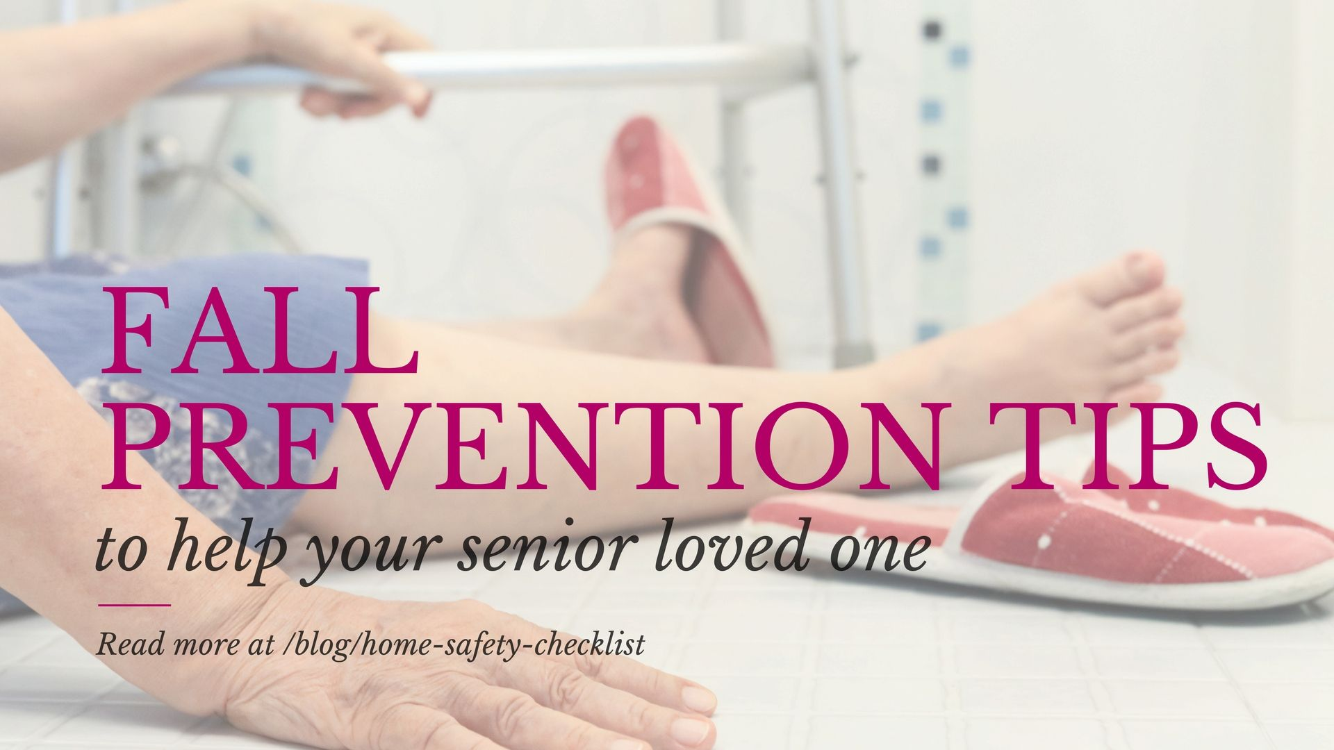 Fall Prevention Tips To Help Your Senior Loved One Home