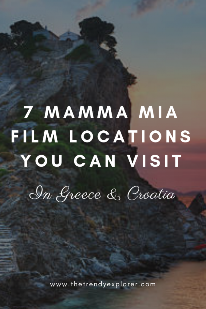 7 Mamma Mia Film Locations You Can Visit In Greece And Croatia Filming Locations Mamma Mia Greece Vacation