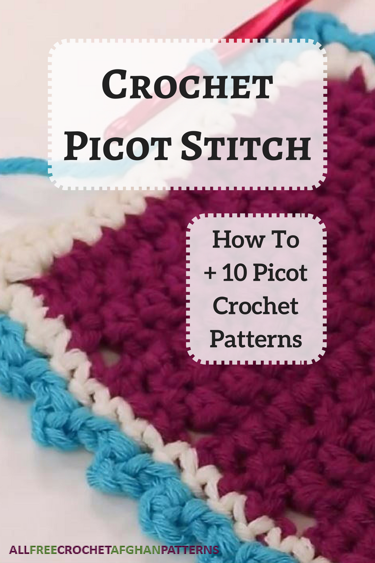 Crochet Picot Stitch: How To + 10 Picot Crochet Patterns   Pinterest ...