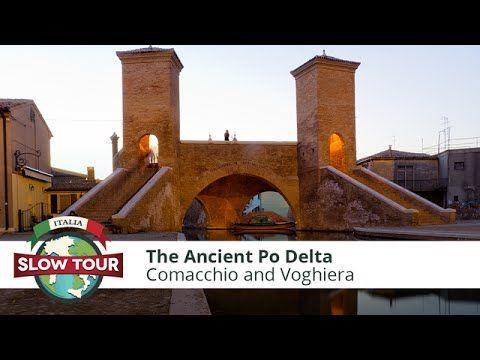 Comacchio and Voghiera: Ancient Po Delta | Italia Slow Tour - YouTube