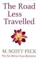 The Road Less Travelled  A New Psychology of Love, Traditional Values and Spiritual Growth    Author: M.Scott Peck