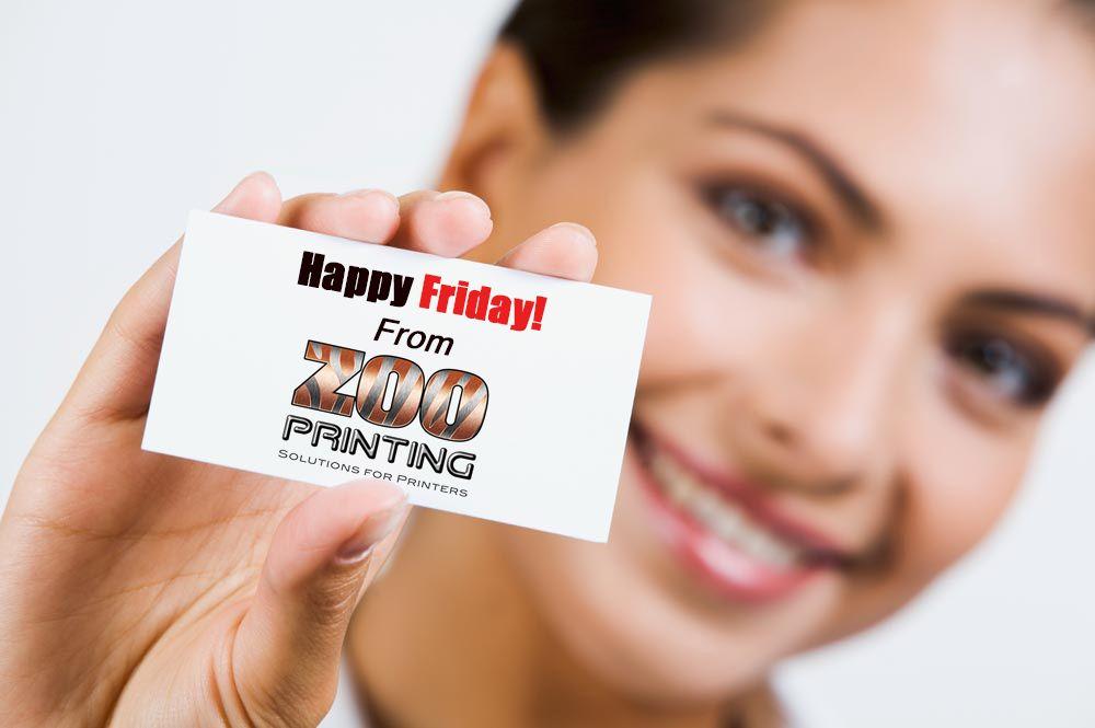 Happy Friday Printers Print Brokers Graphic Designers Print Resellers Just Remindi Business Card Template Word Printing Business Cards Business Card Stock