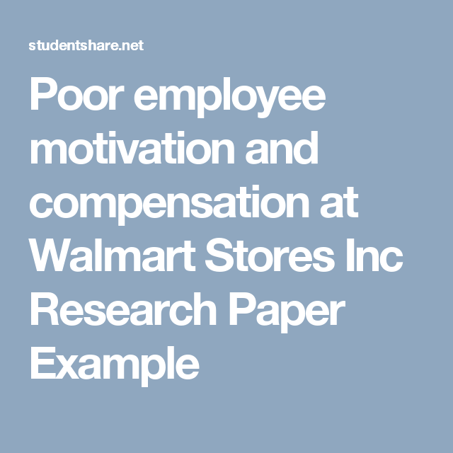 Poor Employee Motivation And Compensation At Walmart Stores Inc