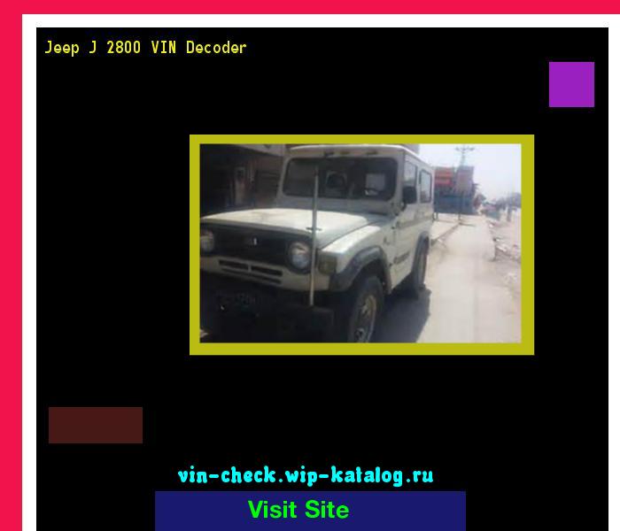 Jeep J 2800 Vin Decoder Lookup Jeep J 2800 Vin Number 160549