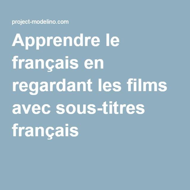 Apprendre Le Français En Regardant Les Films Avec Sous Titres Français Movies