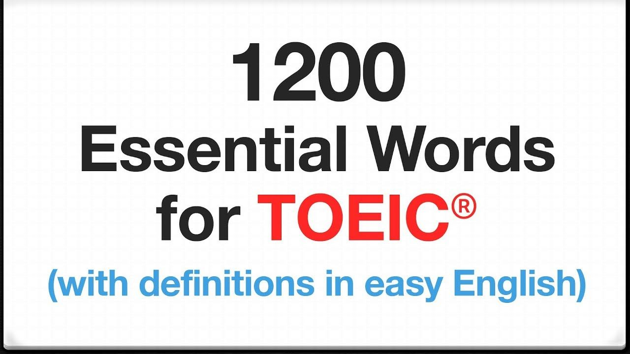 1200 Essential Words For Toeic With Definitions In Easy English By Frequency Youtube Learn English Vocabulary Words Learning English Online
