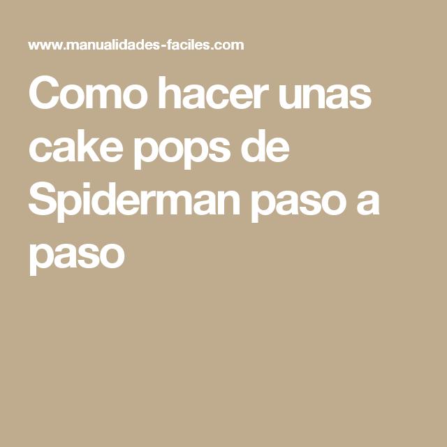 Como hacer unas cake pops de Spiderman paso a paso
