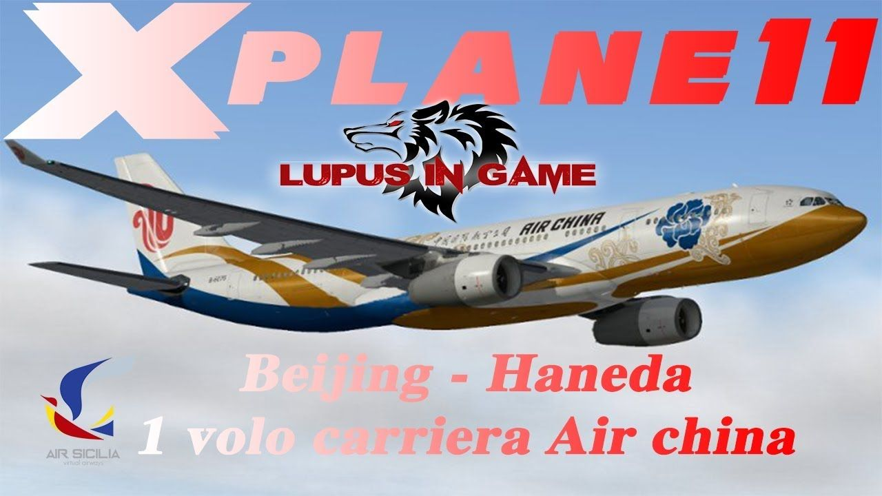 X-plane 11 Volo Carriera 1 Air China A330 Jardesign Beijing