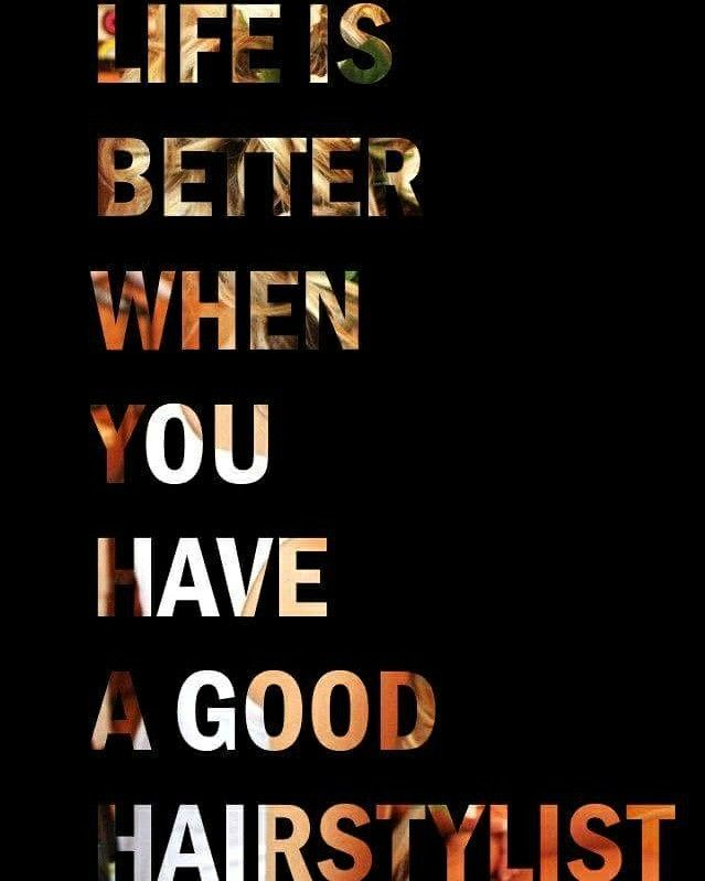 Life Is Better With A Good Hairstylist Follow Me On My Instagram Beautyby Brittanyjean Hair Stylist Life Hairdresser Quotes Hairstylist Quotes