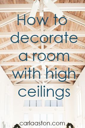 Tips For Dealing With High Ceilings Http Carlaaston Com Designed Decorate High Ceiling High Ceiling Decorating High Ceiling High Ceiling Living Room Decorating tall living room wall