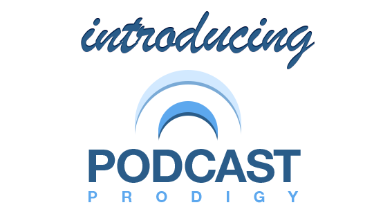 Podcast Prodigy Review Amazing Methods To Get Thousands