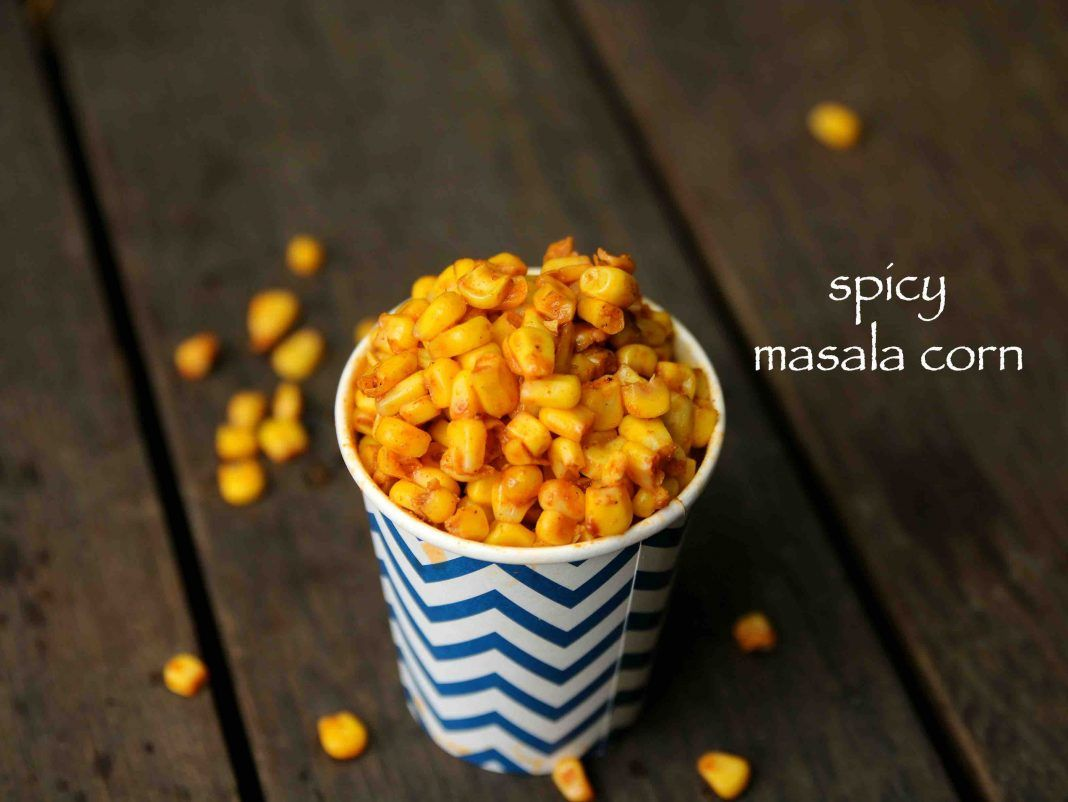 Corn Chaat Recipe Masala Corn Recipe Spicy Sweet Corn Chaat Recipe Chaat Recipe Masala Corn Chaat