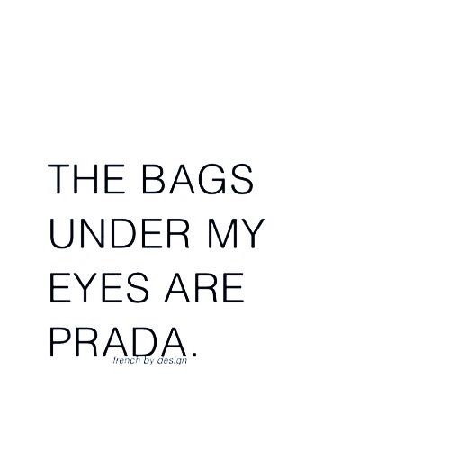 Eye Bags Its Friday Quotes Funny Quotes Words