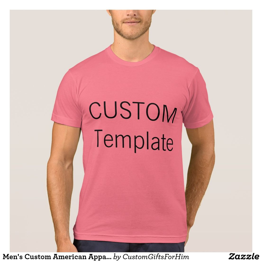 Zazzle t shirt design template - Men S Custom American Apparel T Shirt Neon Pink