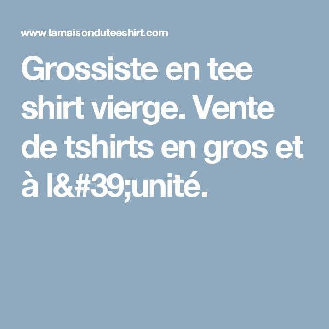 Grossiste en tee shirt vierge. Vente de tshirts