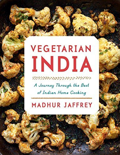 Vegetarian india a journey through the best of indian home cooking vegetarian india a journey through the best of indian home cooking by madhur jaffrey http forumfinder Choice Image