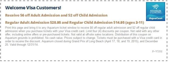 Visa cardholders save on their Aquarium Of The Pacific Tickets through 2014.