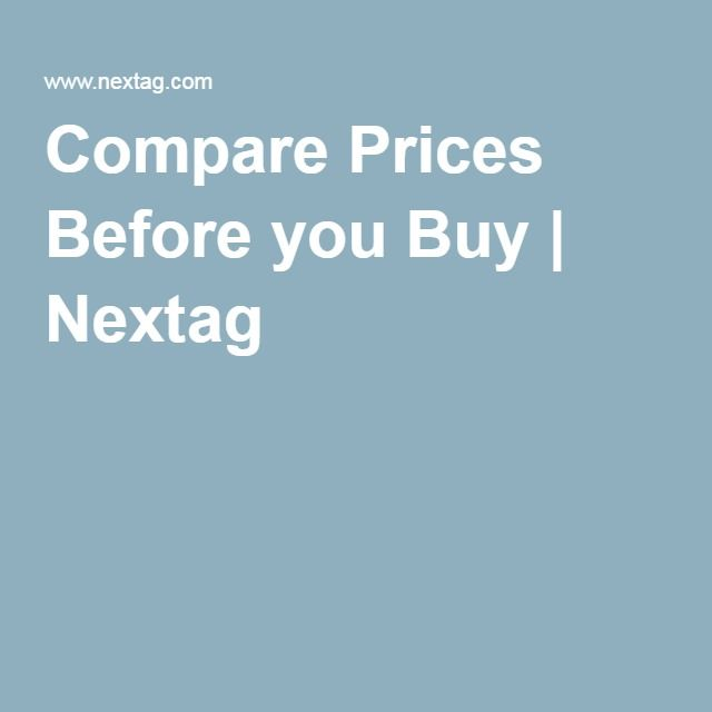 Compare Prices Before you Buy | Nextag | $aving Websites