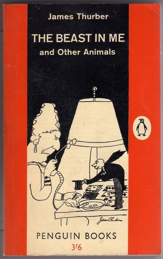 James Thurber The Beast In Me And Other Animals Penguin Paperback 1646 Penguin Books Covers Classic Books Penguin Books