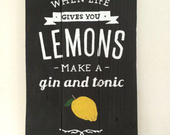When Life Gives you Lemons Make Gin and Tonic door RedRabbitBoutique