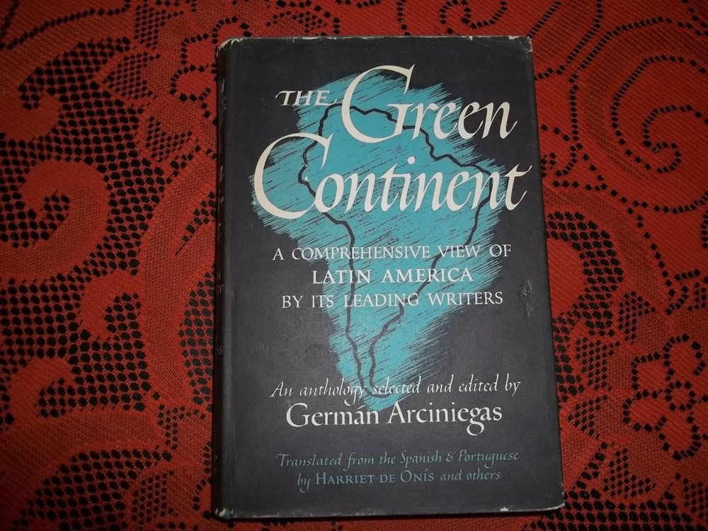 The Green Continent Edited by German Arciniegas Translated by Harriet de Onis 44
