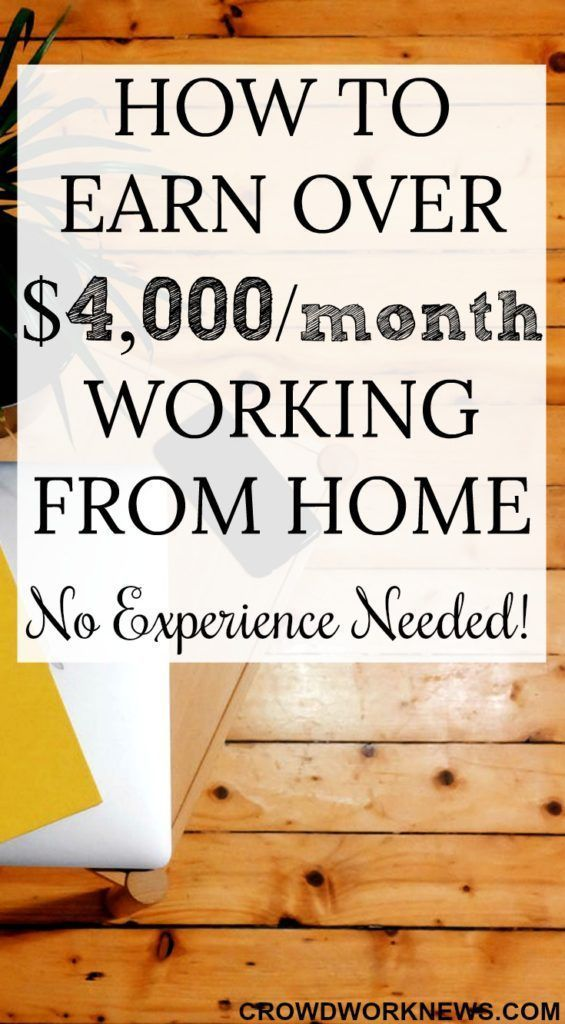 How to Make Over $4,000/month Working from Home