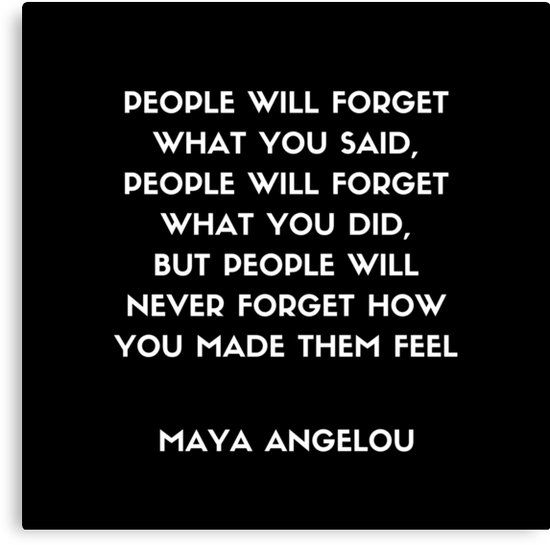 Maya Angelou Inspirational Quote - People will never forget how you made them feel Canvas Print by IdeasForArtists