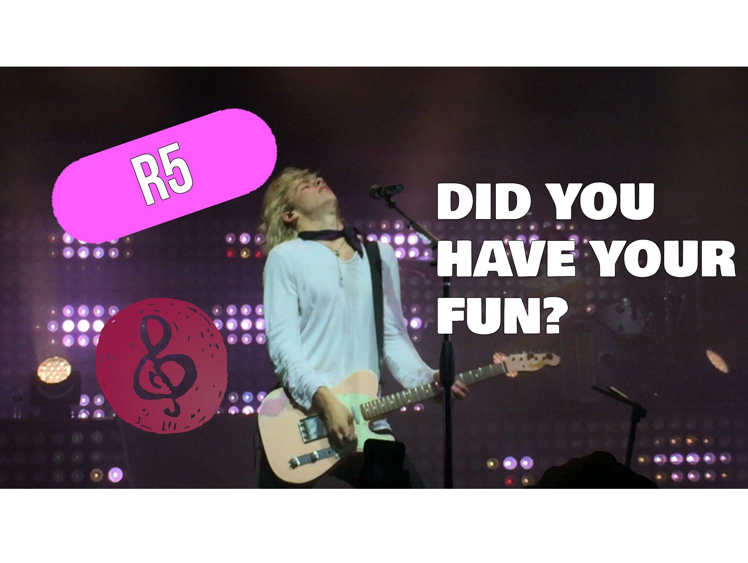 R5 Did You Have Your Fun San Jose 8 18 15 Sometimelastnighttour R5 San Fun