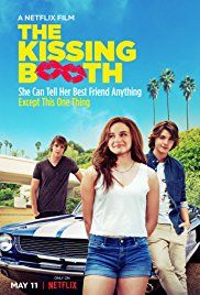 The Kissing Booth 2018 Comedy Romance A High School Student Is