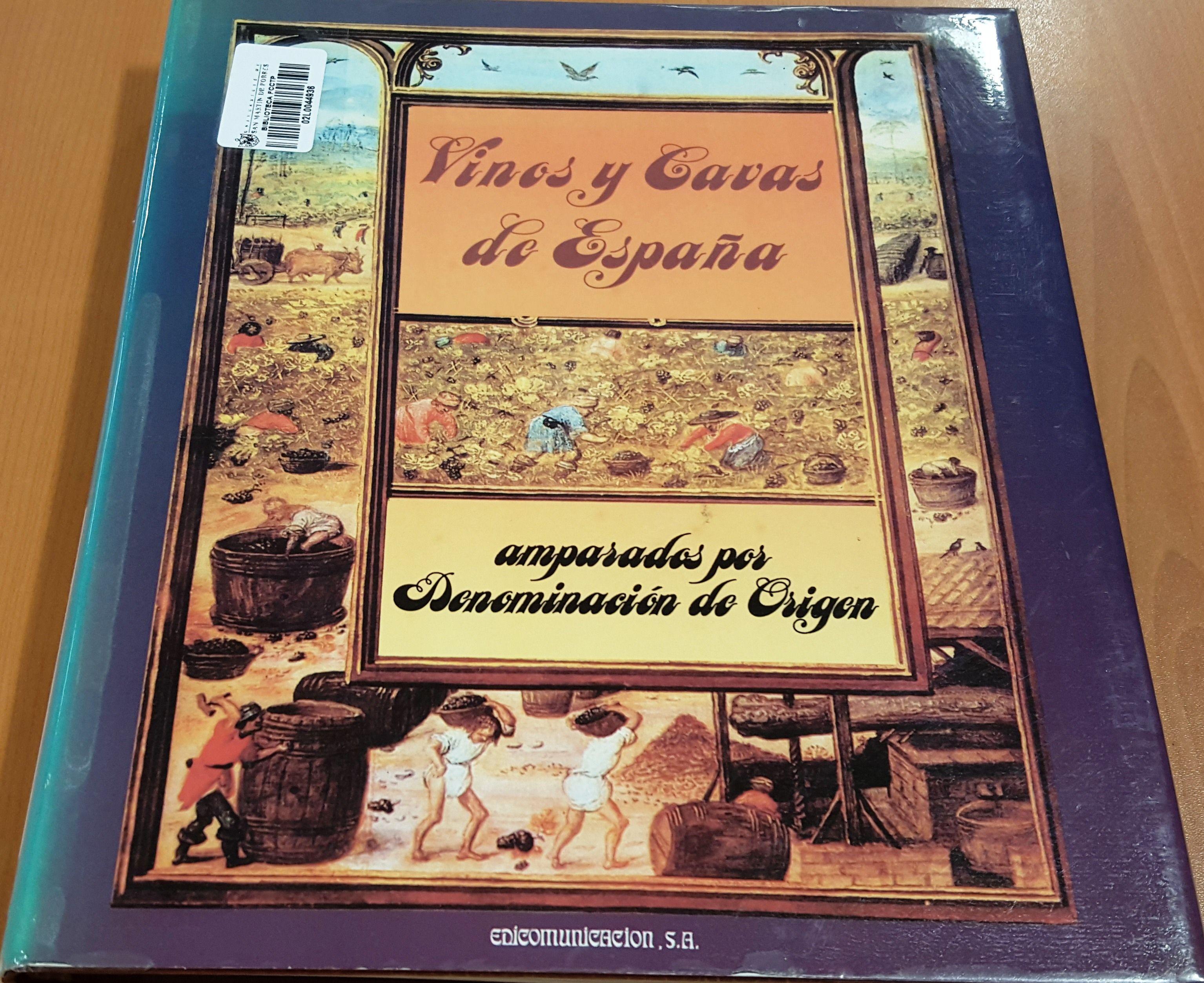 Título: Vinos y cavas de España /  Autor: Feijoo Zoller, Inocencio / Ubicación: FCCTP – Gastronomía – Tercer piso / Código:  G/ES/ 663.2 F35