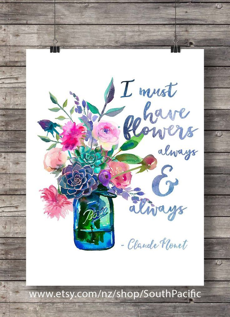 Printable art   Claude Monet quote   I must have flowers, always and always   Watercolor decor print   Mason jar floral Printable wall art is part of Claude monet quotes -